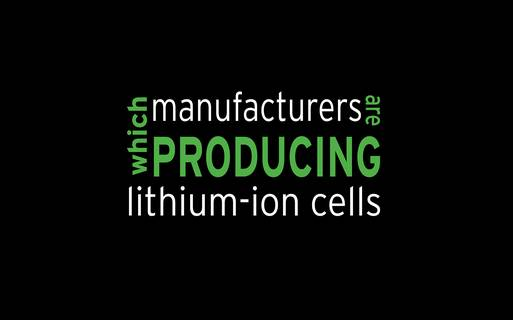 Which manufacturers are producing lithium-ion cells?